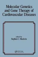 Molecular Genetics   Gene Therapy of Cardiovascular Diseases