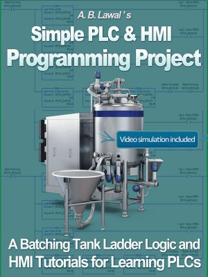 Simple PLC   HMI Programming Project   A Batching Tank Ladder Logic and HMI tutorial for learning PLCs