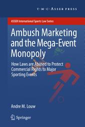 Ambush Marketing & the Mega-Event Monopoly: How Laws are Abused to Protect Commercial Rights to Major Sporting Events