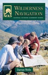 NOLS Wilderness Navigation: Edition 2