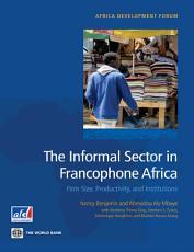 The Informal Sector in Francophone Africa PDF