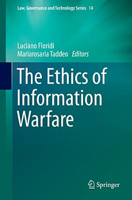 The Ethics of Information Warfare PDF