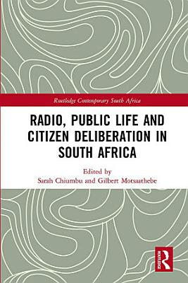 Radio  Public Life and Citizen Deliberation in South Africa