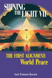 Shining the Light VII: The First Alignment: World Peace