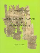 Astronomical Papyri from Oxyrhynchus: (P. Oxy. 4133-4300a), Volume 1