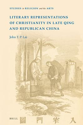 Literary Representations of Christianity in Late Qing and Republican China