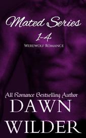 Mated Series, 1-4 (Werewolf Romance)
