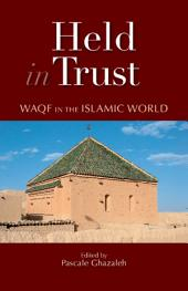 Held in Trust: Waqf in the Islamic World