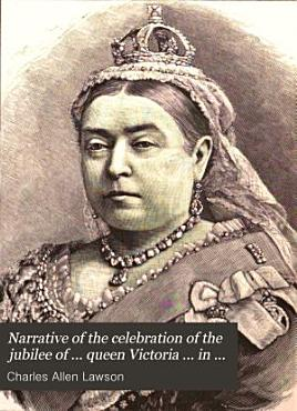 Narrative of the celebration of the jubilee of     queen Victoria     in the presidency of Madras PDF