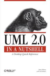 UML 2.0 in a Nutshell: A Desktop Quick Reference