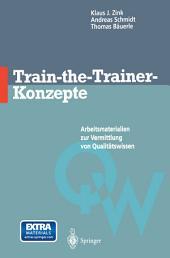 Train-the-Trainer-Konzepte: Arbeitsmaterialien zur Vermittlung von Qualitätswissen