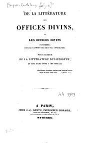 De la littérature des offices divins ou les offices divins considérés sous le rapport des beautés littéraires