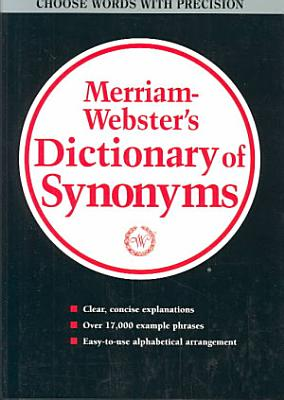 Merriam Webster s Dictionary of Synonyms