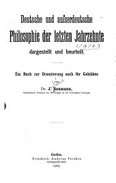Deutsche und aufserdeutsche Philosophie der letzten Jahrzehnte: dargestellt und beurteilt