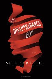 The Disappearance Boy: A Novel