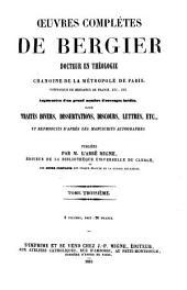 Oeuvres complètes de Bergier: augmentées d'un grand nombre d'ouvrages inedits, savoir traites divers, dissertations, discours, lettres, etc. et reproduits d'après les manuscrits autographes, Volume3