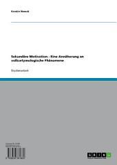 Sekundäre Motivation - Eine Annäherung an volksetymologische Phänomene