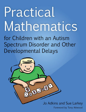 Practical Mathematics for Children with an Autism Spectrum Disorder and Other Developmental Delays PDF