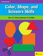 Color, Shape, and Scissors Skills: Mrs. E's Extraordinary Activities