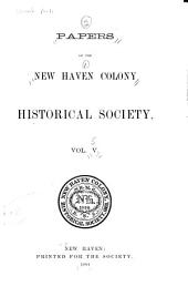 Papers of the New Haven Colony Historical Society: Volume 5