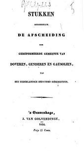 Stukken betrekkelijk de afscheiding der Gereformeerde gemeente van Doveren, Genderen en Gansoijen, van het Nederlandsch Hervormd kerkbestuur