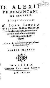 Alexii Pedemontani De secretis: libri septem