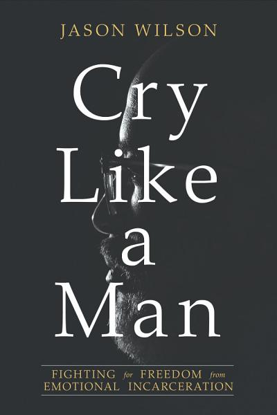 Download Cry Like a Man Book