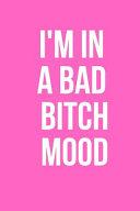 I m in a Bad Bitch Mood PDF
