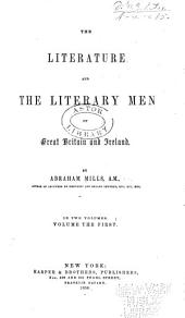 The Literature and the Literary Men of Great Britain and Ireland: Volume 1