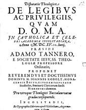 Disp. theol. de legibus ac privilegiis