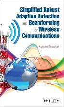 Simplified Robust Adaptive Detection and Beamforming for Wireless Communications PDF