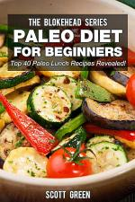 Paleo Diet For Beginners : Top 40 Paleo Lunch Recipes Revealed!