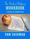 The Perfect Balance Workbook
