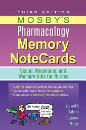 Mosby's Pharmacology Memory NoteCards: Visual, Mnemonic, and Memory Aids for Nurses, Edition 3
