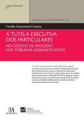 A Tutela Executiva dos Particulares no Código de Processo nos Tribunais Administrativos