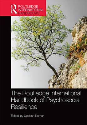 The Routledge International Handbook of Psychosocial Resilience PDF