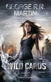 Wild Cards. Die erste Generation 02 - Der Schwarm: Roman