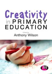 Creativity in Primary Education: Edition 3