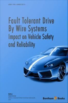 Fault Tolerant Drive By Wire Systems: Impact on Vehicle Safety and Reliability