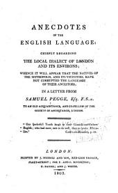 Anecdotes of the English language: chiefly regarding the local dialect of London and its environs