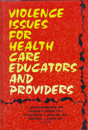 Violence Issues for Health Care Educators and Providers