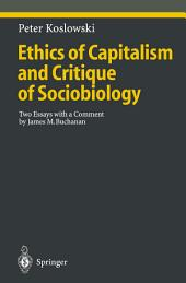 Ethics of Capitalism and Critique of Sociobiology: Two Essays with a Comment by James M. Buchanan