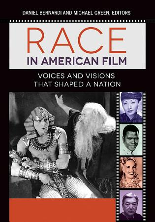 Race in American Film  Voices and Visions that Shaped a Nation  3 volumes  PDF