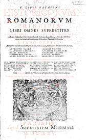 T. Livii Patavini Historicorvm Romanorvm principis: libri omnes superstites