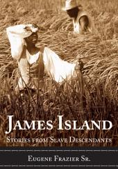 James Island: Stories from Slave Descendants