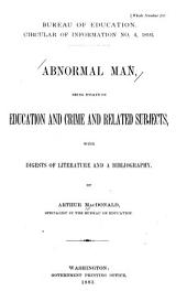 Abnormal man: being essays on education and crime and related subjects, with digests of literature and a bibliography, Issue 4