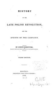 History of the Late Polish Revolution: And the Events of the Campaign