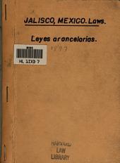 Leyes arancelarias vigentes en Jalisco: se contienen las disposiciones que ya de un modo transitorio ó ya permanente, están aún en vigor, del arancel de 1841, el especial para abogados de 1895 y el de notarios