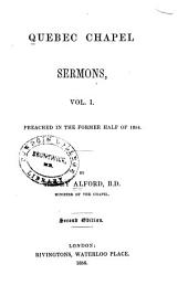 Quebec Chapel Sermons: Vol. I Preached in the Former Half of 1854, Volume 1