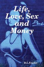 Life, Love, Sex and Money